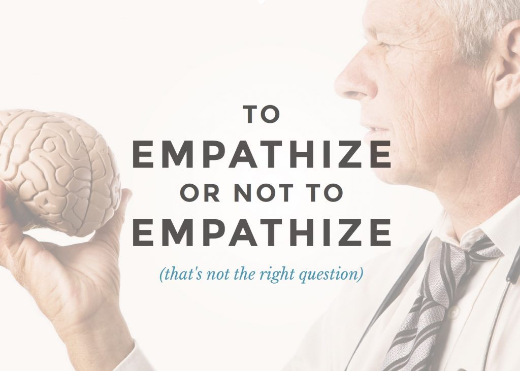 Doctor thinks to Empathize or Not to Empathize...that's the question